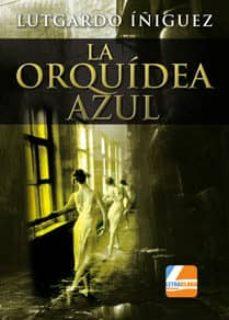 Descargar Ebook para corel draw gratis LA ORQUÍDEA AZUL de LUTGARDO IÑIGUEZ