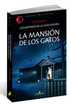 Ebook ita descarga gratuita LA MANSION DE LOS GATOS (LOS MISTERIOS DE LA GATA HOLMES 2)