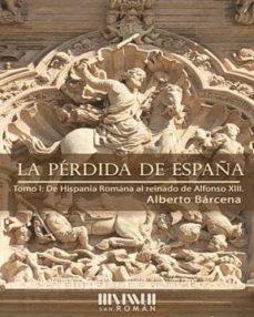 Viamistica.es La Perdida De España: De La Hispania Romana Al Reinado De Alfonso Xiii Image