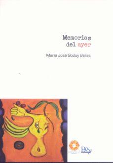 memorias del ayer-maria jose godoy bellas-9788494603761