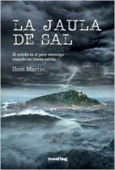 Descarga gratuita de libros de audio para mp3 LA JAULA DE SAL de IBON MARTIN ALVAREZ DJVU FB2 RTF 9788494629761 en español