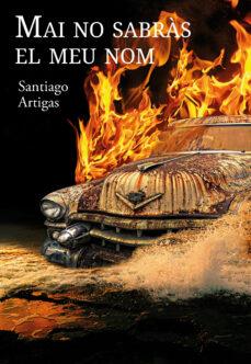 Descargar google books online MAI NO SABRAS EL MEU NOM (Literatura española) 9788494633461