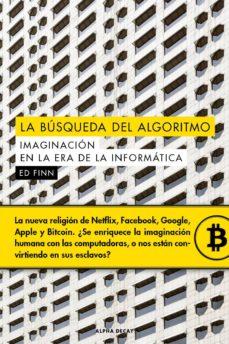 la busqueda del algoritmo: imaginacion en la era de la informatica-ed finn-9788494742361
