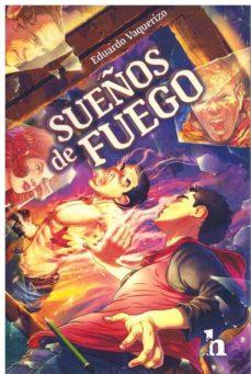 Gratis ebooks pdf para descargar SUEÑOS DE FUEGO 9788494874161 de EDUARDO VAQUERIZO RODRIGUEZ