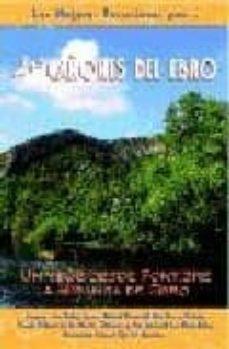 los cañones del ebro: las mejores excursiones-jose lopez cobo-9788495368461