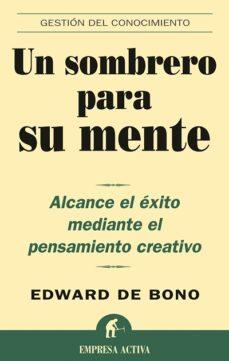 Valentifaineros20015.es Un Sombrero Para Su Mente: Alcance El Exito Mediante El Pensamien To Creativo Image