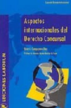 aspectos internacionales del derecho concursal-beatriz campuzano diaz-9788495863461