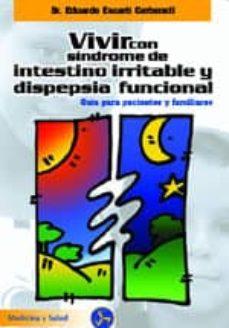 Concursopiedraspreciosas.es Vivir Con El Sindrome De Intestino Irritable Y Dispepsia Funciona L: Guia Para Pacientes Y Familiares Image