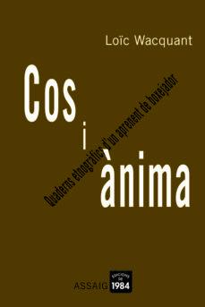 Debatecd.mx Cos I Anima: Quaderns Etnografics D Un Aprenent De Boxejador Image