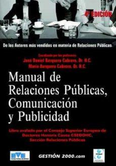 manual de relaciones publicas, comunicacion y publicidad (4ª ed.)-jose daniel barquero cabrero-9788496426061