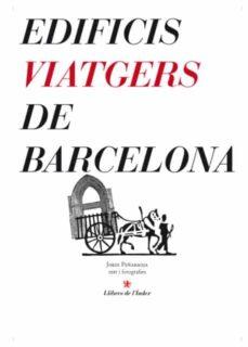 Curiouscongress.es Edificis Viatgers De Barcelona Image
