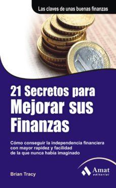 21 secretos para mejorar sus finanzas: como conseguir la independ encia financiera con mayor riqueza y facilidad de la que nunca habia imaginado (3ª ed)-thomas gifford-9788497353861