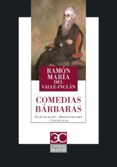 comedias barbaras-ramon maria del valle-inclan-9788497407861