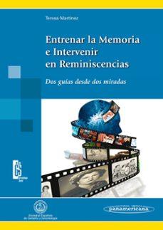 Descarga gratuita de libros electrónicos en línea en pdf. ENTRENAR LA MEMORIA E INTERVENIR EN REMINISCENCIAS: DOS GUIAS DES DE DOS MIRADAS