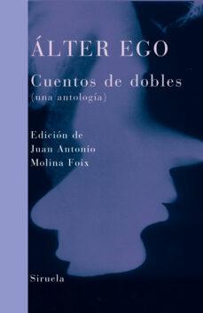 Descargar libros google libros pdf en línea ALTER EGO: CUENTOS DE DOBLES (UNA ANTOLOGIA)