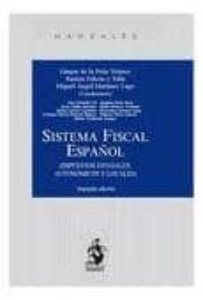Enmarchaporlobasico.es Sistema Fiscal Español: Impuestos Estatales, Autonomicos Y Locale S (2ª Ed) Image