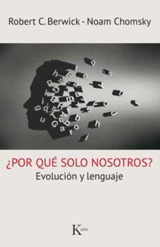 Descargar Â¿POR QUE SOLO NOSOTROS?: EVOLUCION Y LENGUAJE gratis pdf - leer online