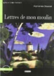 Libros en línea gratis kindle descargar LETTRES DE MON MOULIN. CON CD AUDIO (LIRE ET S ENTRAÎNER)