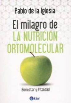 el milagro de la nutricion ortomolecular-pablo de la iglesia-9789501753561