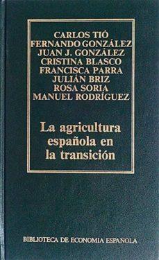 LA AGRICULTURA ESPAÑOLA EN LA TRANSICIÓN - VVAA   Adahalicante.org