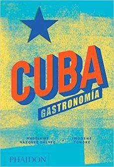 cuba: gastronomia-madelaine vazquez galvez-imogene tondre-9780714876771