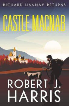 castle macnab: richard hannay returns-robert j. harris-9781846974571