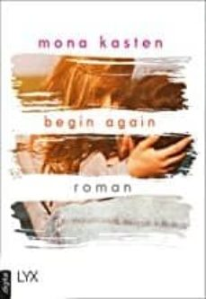 Descargar libro electronico pdb BEGIN AGAIN . ROAN (Spanish Edition) 9783736302471 de MONA KASTEN