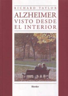 Leer el libro electrónico más vendido ALZHEIMER VISTO DESDE EL INTERIOR 9786077727071 de RICHARD TAYLOR (Literatura española)
