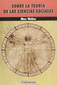 sobre la teoria de las ciencias sociales-max weber-9786079014971