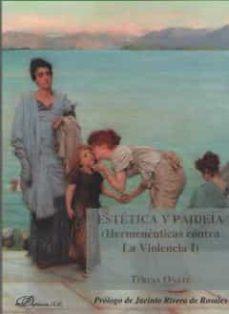 estetica y paideia (hermeneuticas contra la violencia i)-teresa oñate-9788413240671