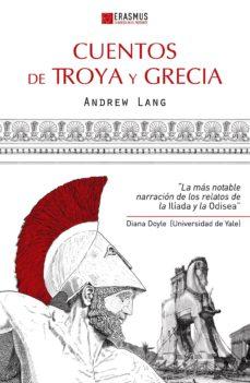 Libera descargas de libros CUENTOS DE TROYA Y GRECIA en español 9788415462071 de ANDREW LANG