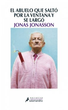 el abuelo que saltó por la ventana y se largó (ebook)-jonas jonasson-9788415470571