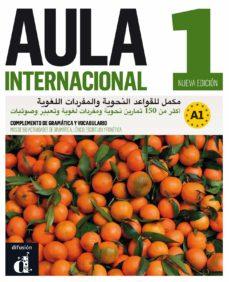 Descargar libros de búsqueda de libros de google AULA INTERNACIONAL 1 NUEVA EDICIÓN COMPLEMENTO DE GRAMÁTICA Y VOCABULARIO PARA HABLANTES DE ÁRABE (Literatura española)