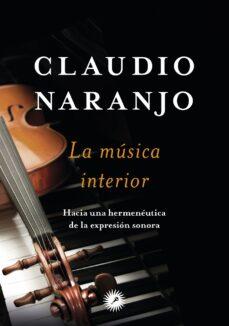 Descargar LA MUSICA INTERIOR: HACIA UNA HERMENEUTICA DE LA EXPRESION SONORA gratis pdf - leer online