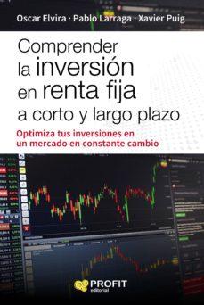 comprender la inversion en renta fija a corto y largo plazo-oscar elvira-pablo larraga-xavier puig-9788416904471