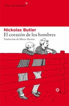 Descarga de ipad ebook EL CORAZON DE LOS HOMBRES 9788417007171 CHM de NICKOLAS BUTLER (Spanish Edition)