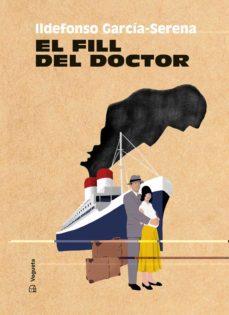 Easy audiolibros en inglés descarga gratuita EL FILL DEL DOCTOR  de ILDEFONSO GARCÍA-SERENA 9788417137571 (Spanish Edition)