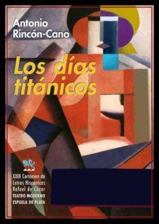 Los mejores libros de audio descargar gratis mp3 LOS DIAS TITANICOS 9788417146771 RTF de ANTONIO RINCON-CANO