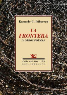 la frontera y otros poemas-karmelo c. iribarren-9788417266271