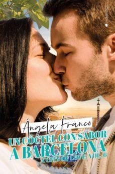 Audiolibros mp3 descargables gratis UN CÓCTEL CON SABOR A BARCELONA de ÁNGELA FRANCO 9788417361471 (Spanish Edition) FB2 DJVU PDF