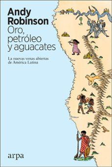 Cdaea.es Oro, Petroleo Y Aguacates: Las Nuevas Venas Abiertas De America Latina Image