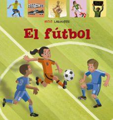 Valentifaineros20015.es El Futbol (3ª Ed.) (Mini Larousse) Image