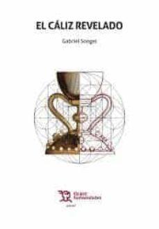 EL CÁLIZ REVELADO | GABRIEL SONGEL | Comprar libro 9788417973971