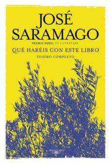 Descarga de la portada del libro electrónico de Epub QUE HAREIS CON ESTE LIBRO de JOSE SARAMAGO
