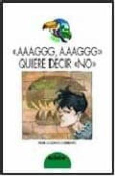 aggg, aaaggg, quiere decir no-pilar lozano carbayo-9788423643271