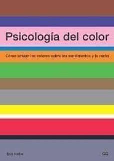 Descargar PSICOLOGIA DEL COLOR: COMO ACTUAN LOS COLORES SOBRE LOS SENTIMIEN TOS Y LA RAZON gratis pdf - leer online