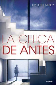 Últimos eBooks LA CHICA DE ANTES 9788425355271 (Literatura española) de J. P. DELANEY iBook FB2 ePub