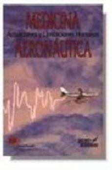 Descargar MEDICINA AERONAUTICA : ACTUACIONES Y LIMITACIONES HUMANAS gratis pdf - leer online