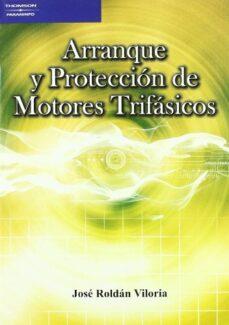arranque y proteccion de motores trifasicos-jose roldan viloria-9788428329071