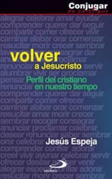 Viamistica.es Volver A Jesucristo : Perfil Del Cristiano En Nuestro Tiempo Image